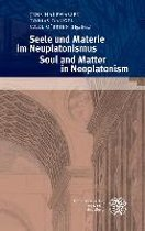 Seele Und Materie Im Neuplatonismus / Soul and Matter in Neoplatonism