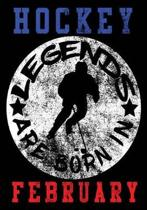 Hockey Legends Are Born In February