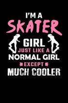 I'm A Skater Girl Just Like A Normal Girl Except Much Cooler: Skater Girl Journal