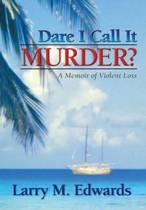 Dare I Call It Murder?