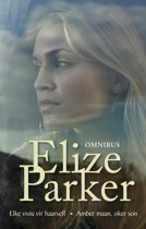 Elize Parker-omnibus: Elke vrou vir haarself; Amber maan, oker son