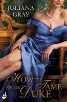 How To Tame Your Duke: Princess In Hiding Book 1