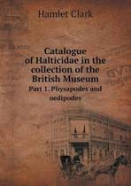 Catalogue of Halticidae in the Collection of the British Museum Part 1. Physapodes and Oedipodes
