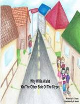 Why Willie Walks on the Other Side of the Street