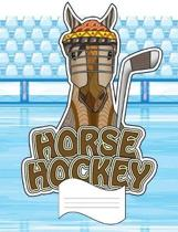Horse Hockey Primary Composition Notebook: Curse Word Wide Ruled Line Paper Notebook for Primary School, Journaling, or Personal Use.