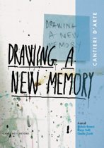 Drawing a new memory. Cantieri d'arte