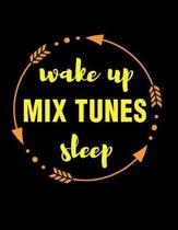 Wake Up Mix Tunes Sleep Gift Notebook for Djs