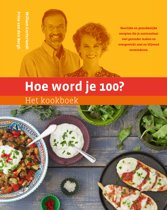 Boek cover Hoe word je 100? - kookboek van William Cortvriendt (Hardcover)