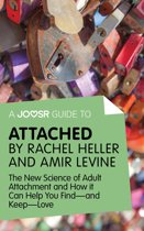 A Joosr Guide to... Attached by Rachel Heller and Amir Levine: The New Science of Adult Attachment and How it Can Help You Find—and Keep—Love