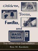 Children, Teens, Families, and Mass Media