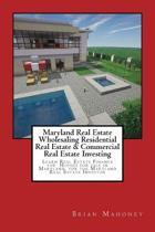 Maryland Real Estate Wholesaling Residential Real Estate & Commercial Real Estate Investing