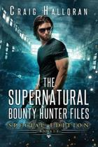 The Supernatural Bounty Hunter Files: Special Edition #1 (Books 1 Thru 5)