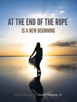 At The End of The Rope: Is a New Beginning
