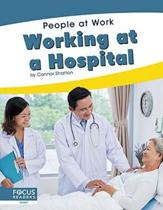 People at Work: Working at a Hospital
