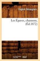 Les �paves, Chansons, (�d.1872)