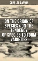 Charles Darwin: On the Origin of Species & On the Tendency of Species to Form Varieties