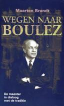 Wegen naar Boulez