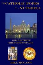The Catholic Popes in a Nutshell Volume 3