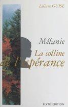 Mélanie, la colline de l'espérance