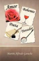 Amor Bohemio Poeta Trovador