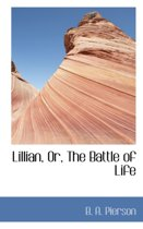 Lillian, Or, the Battle of Life