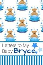 Letters to My Baby Bryce: Personalized Journal for New Mommies with Baby Boy Name