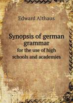 Synopsis of German Grammar for the Use of High Schools and Academies