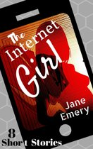 The Internet Girl: 8 Short Stories