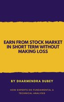 Earn from Stock Market in Short Term Without Making Loss