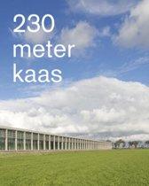 230 meter kaas