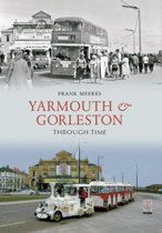 Yarmouth and Gorleston Through Time