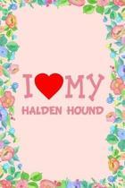 I Love My Halden Hound Dog Breed Journal Notebook