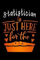 Statistician is just here for the: pie Lined Notebook / Diary / Journal To Write In 6''x9'' for Thanksgiving. be Grateful Thankful Blessed this fall and