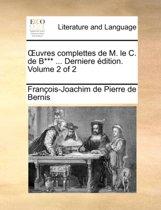 Uvres Complettes de M. Le C. de B*** ... Derniere Dition. Volume 2 of 2