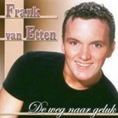 Frank Van Etten - De Weg Naar Geluk