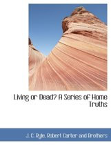 Living or Dead? a Series of Home Truths