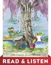 Who Needs Love? Read & Listen Edition