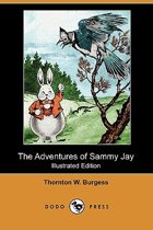 The Adventures of Sammy Jay (Illustrated Edition) (Dodo Press)
