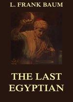 The Last Egyptian - A Romance Of The Nile