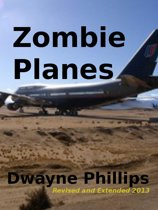 Zombie Planes: Revised and Extended 2013