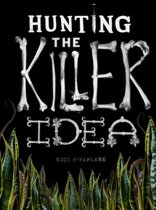 Hunting the Killer Idea