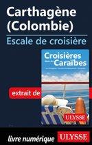 Carthagène Colombie - Escale de croisière