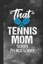 That Tennis Mom Sorry I