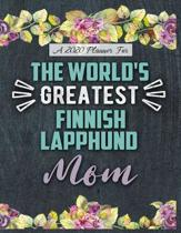 A 2020 Planner for The World's Greatest Finnish Lapphund Mom: Daily and Monthly Pages, A Nice Gift for a Woman or Girl Who Loves Their Pet and Wants t