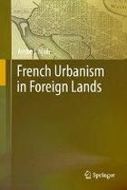 French Urbanism in Foreign Lands