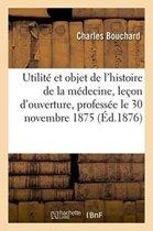 Utilit� Et Objet de l'Histoire de la M�decine