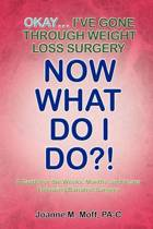 Okay... I've Gone Through Weight Loss Surgery, Now What Do I Do?!