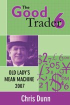 Good Trader Vi : Old Lady'S Mean Machine
