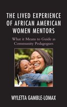 The Lived Experience of African American Women Mentors