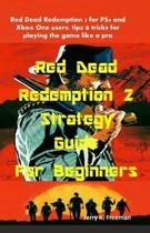 Red Dead Redemption 2 Strategy Guide for Beginners